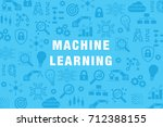 machine learning ai technology... | Shutterstock .eps vector #712388155