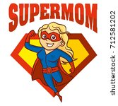 super mom hero logo supehero... | Shutterstock .eps vector #712581202