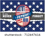 9 11 patriot day  september 11... | Shutterstock .eps vector #712647616