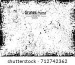 grunge frame. vector... | Shutterstock .eps vector #712742362