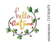 hand drawn lettering phrase... | Shutterstock .eps vector #712762675