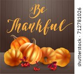 thanksgiving greeting card.... | Shutterstock .eps vector #712781026