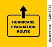 hurricane evacuation route sign ... | Shutterstock .eps vector #712845766