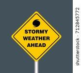 stormy weather ahead signboard  ... | Shutterstock .eps vector #712845772
