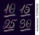 set of 10  15  25  30 years... | Shutterstock .eps vector #712940152