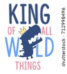 king of all wild thing slogan... | Shutterstock .eps vector #712998496
