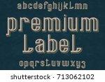 premium label typeface. retro... | Shutterstock .eps vector #713062102