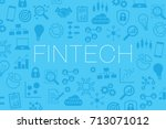 fintech  financial technology ... | Shutterstock .eps vector #713071012