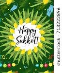 happy sukkot flyer  posters ... | Shutterstock .eps vector #713222896
