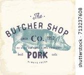 butcher shop vintage emblem... | Shutterstock .eps vector #713237608