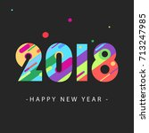 happy new year 2018 design card.... | Shutterstock .eps vector #713247985
