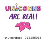 unicorns are real text. cute... | Shutterstock .eps vector #713255086