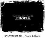 grunge frame. vector... | Shutterstock .eps vector #713312638
