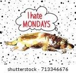 i hate mondays. sad dog is... | Shutterstock .eps vector #713346676