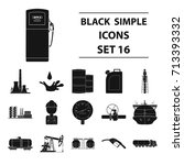 oil industry set icons in black ... | Shutterstock .eps vector #713393332