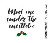 meet me under the mistletoe.... | Shutterstock .eps vector #713487262