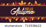 autumn background with leaves... | Shutterstock .eps vector #713538622