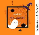 happy halloween. square frame.... | Shutterstock . vector #713624305
