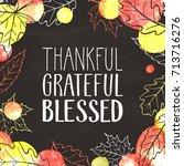 thankful  grateful  blessed.... | Shutterstock .eps vector #713716276