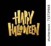 happy halloween lettering.... | Shutterstock .eps vector #713739868