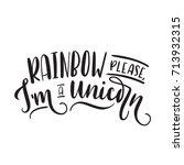 rainbow please i'm a unicorn...   Shutterstock .eps vector #713932315