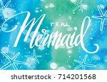 mermaid  hand written lettering ... | Shutterstock .eps vector #714201568