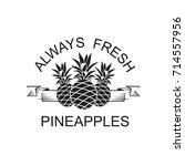 black emblem of pineapple... | Shutterstock .eps vector #714557956