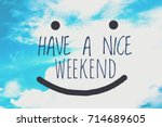 have a nice weekend word... | Shutterstock . vector #714689605