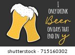 drink beer funny quote  glass... | Shutterstock .eps vector #715160302