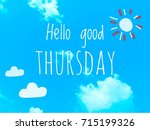 hello good thursday  word on... | Shutterstock . vector #715199326