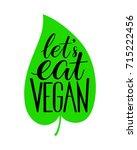 let's eat vegan calligraphy.... | Shutterstock .eps vector #715222456