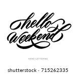 hello weekend  hand drawn...   Shutterstock .eps vector #715262335