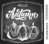 hello autumn chalk hand... | Shutterstock .eps vector #715553545