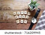 top view wood text happy boss... | Shutterstock . vector #716209945