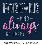 forever and always be happy... | Shutterstock .eps vector #716619202