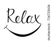 relax handwritten lettering.... | Shutterstock .eps vector #716725636