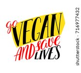 go vegan and save lives. hand... | Shutterstock .eps vector #716977432