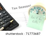 Concept Image with calculator and clock. Tax Season! Don`t be late! - stock photo