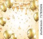 gold balloons  confetti ... | Shutterstock .eps vector #717820606