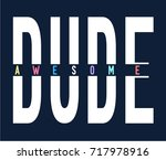 awesome dude slogan vector for... | Shutterstock .eps vector #717978916