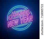 new year neon sign. vector... | Shutterstock .eps vector #718085722