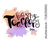happy teachers day. greting...   Shutterstock .eps vector #718250002