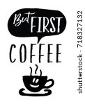 but first  coffee   vector... | Shutterstock .eps vector #718327132