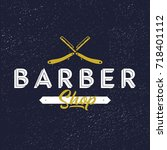 barber shop logo with razors....   Shutterstock .eps vector #718401112