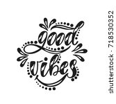 good vibes. inspirational... | Shutterstock .eps vector #718530352