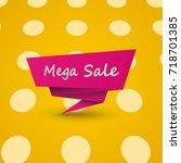 mega sale banner   Shutterstock .eps vector #718701385