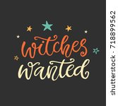witches wanted. halloween party ... | Shutterstock .eps vector #718899562