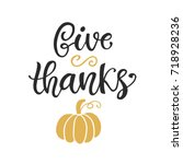 give thanks  thanksgiving day... | Shutterstock .eps vector #718928236