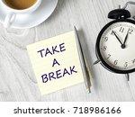 time to take a break | Shutterstock . vector #718986166