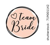 team bride round tag with pink... | Shutterstock .eps vector #719001142